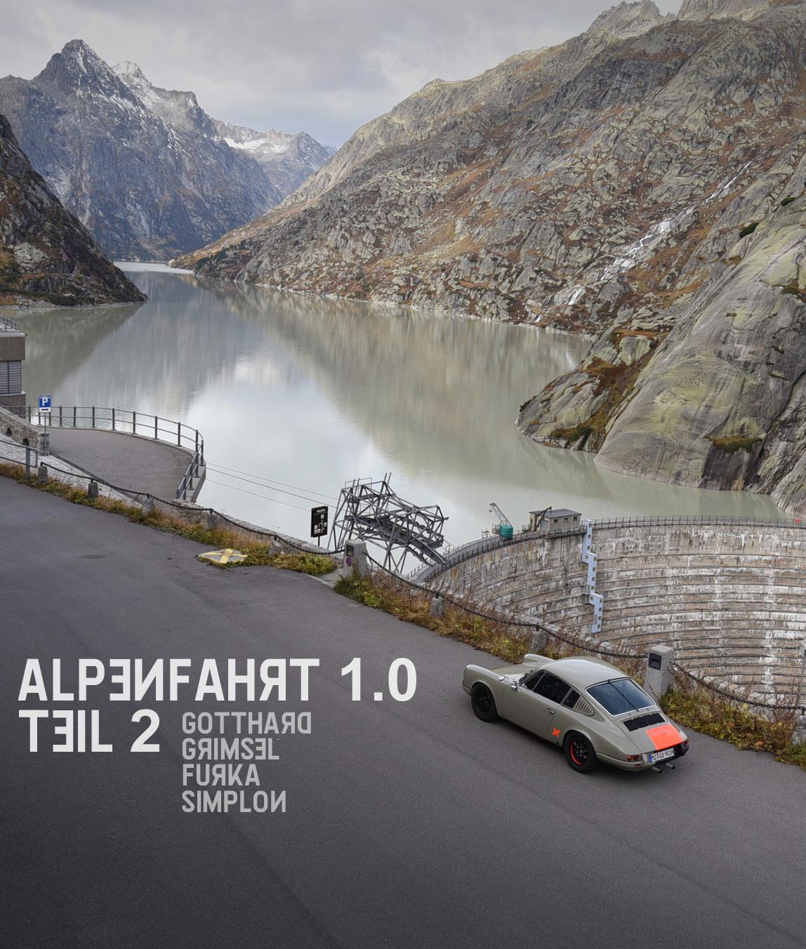 Alpenfahrt 1.0 __ Teil 2___Gotthard, Grimsel, Furka, Simplon